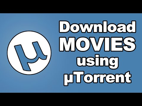 How To Download Movies Using uTorrent 2017...