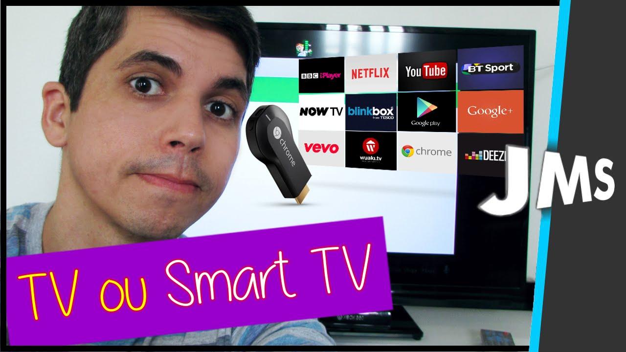 Diferencas entre TVs Smart TVs + Chromecast