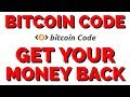 Bitcoin Code - How To Get Your Money Back - YouTube