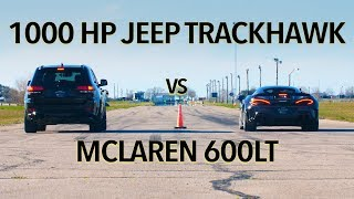 Download McLaren 600LT vs 1000 HP Jeep Trackhawk Drag Race Mp3 and Videos