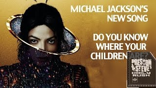 Michael Jackson's New Song 'Do You Know Where Your Children Are?' - Preston & Steve's Daily Rush