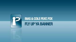 Bias & Cole feat. Fox - Fly Up Ya Banner
