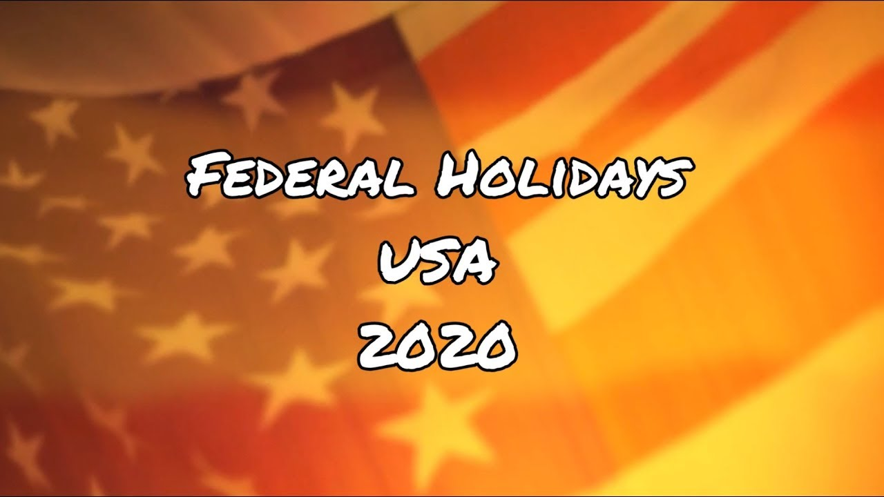 List Of Federal Holidays 2020.Federal Holidays In Usa In 2020 Office Holidays