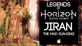 Legends of Horizon Zero Dawn: Jiran, The Mad Sun-King