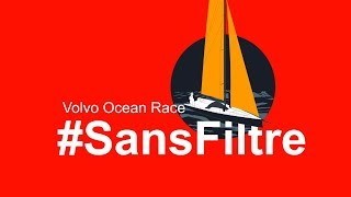 Volvo Ocean Race #SansFiltre Épisode 7 | Volvo Ocean Race