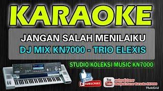 Karaoke Mix Jangan Salah Menilaiku Mix KN7000 Trio Elexis Technics SX HD Quality MP3