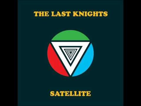 The Last Knights - Satellite (Full EP 2017)