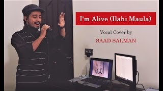 Saad Salman - I'm Alive (Elahi Maula) | Original By Maher Zain & Atif Aslam