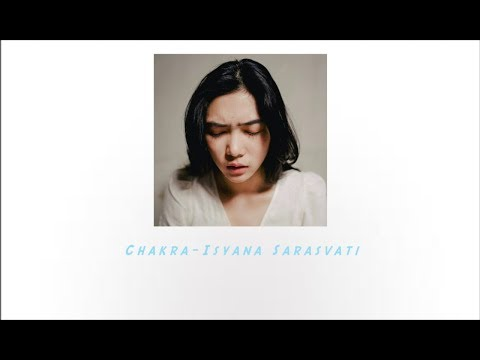 Chakra - Isyana Sarasvati ( Official Lyric Video  )