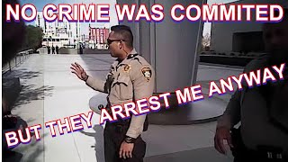 Police admitted I didn't commit a crime but arrest me anyway