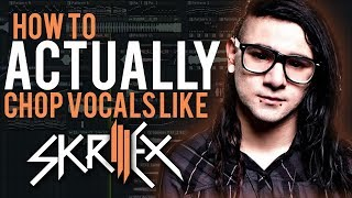 HOW TO ACTUALLY CHOP VOCALS LIKE SKRILLEX