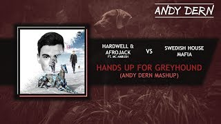 Download Hardwell & Afrojack Vs. Swedish House Mafia - Hands Up For Greyhound (Andy Dern Mashup) MP3 song and Music Video