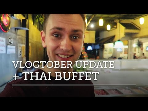 THOUGHTS ON VLOGTOBER + THAI BUFFET