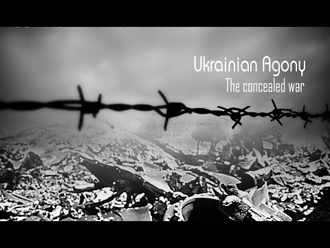 Ukrainian agony - The concealed war (full English version by Mark Bartalmai)