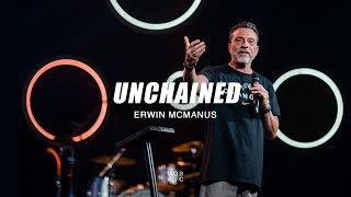 Unchained | Erwin McManus - Mosaic