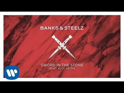 Banks & Steelz - Sword In The Stone feat. Kool Keith [Official Audio]