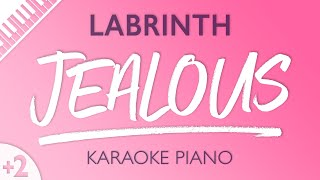 Jealous (Higher Key - Piano Karaoke Instrumental) Labrinth