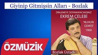 Giyinip Gitmişsin Alları - Bozlak - Ekrem Çelebi (Official Video)