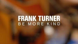 Frank Turner - Be More Kind (Live at The Current)