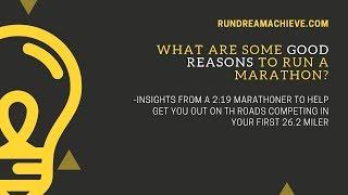 What Are Some Good Reasons To Run a Marathon