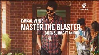 Master The Blaster | Bjorn Surrao ft Anirudh Ravichandran | Vijay | Master