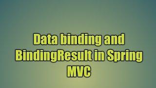 26.Data binding and BindingResult in Spring MVC
