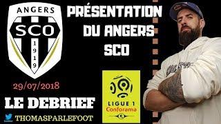 ANGERS - PRESENTATION DU CLUB - LIGUE 1 2018-2019 / 29-07-2018