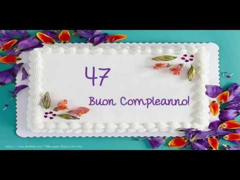Auguri Buon Compleanno 47 Anni.Tanti Auguri 47 Anni Youtube