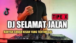 Download DJ SELAMAT JALAN TIPE X - BANYAK SUDAH KISAH YANG TERTINGGAL VIRAL TIKTOK TERBARU 2021 FULL BASS