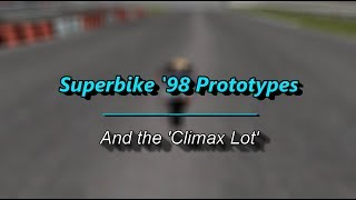 Superbike '98 Prototypes and 'The Climax Lot'