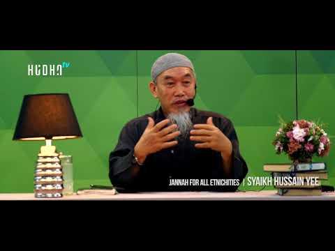 """Jannah For All Ethnicities"" Syaikh Hussain Yee"
