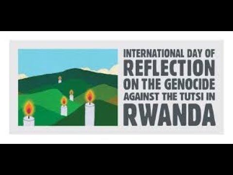 International Day of Reflection on the 1994 Rwanda Genocide april 7th