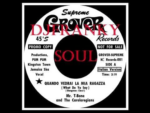 SKA BOY - ( Mr. T Bone and The Caroloregians - Quando Vedrai La Mia Ragazza ) - GROVER SUPREME 001