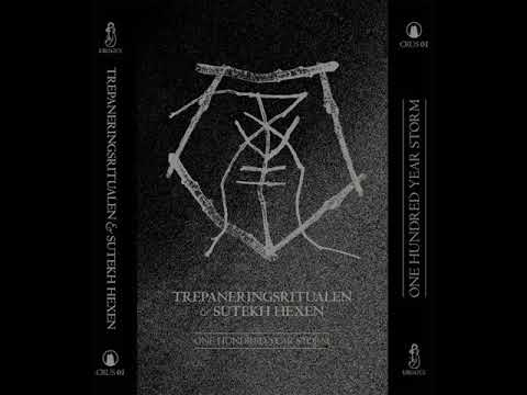 Trepaneringsritualen & Sutekh Hexen - One Hundred Year Storm