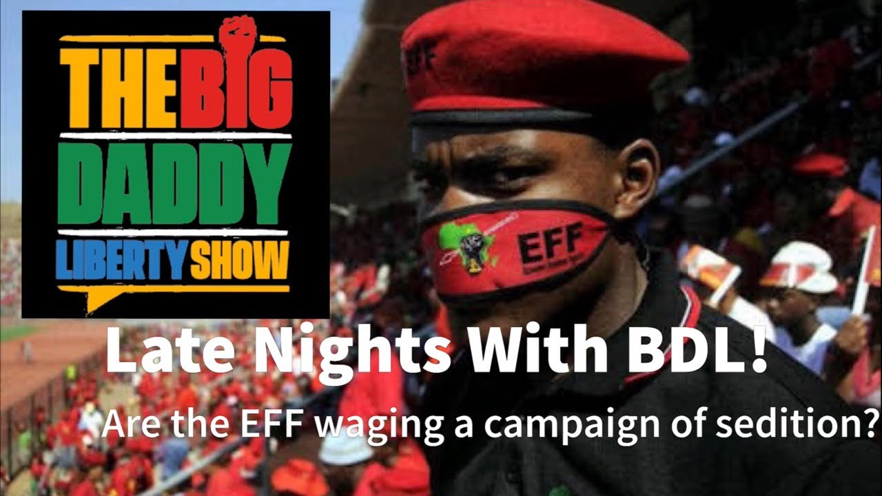 Are the EFF waging a campaign of sedition? | Late Nights with BDL!