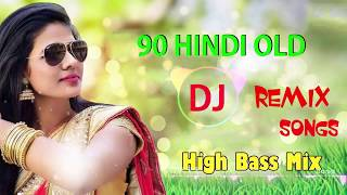 90 Old Hindi dj song (Hi Bass Dholki Mix) Non-stop Hits Old Song | 90,s Hindi Romantic Jukebox🎵