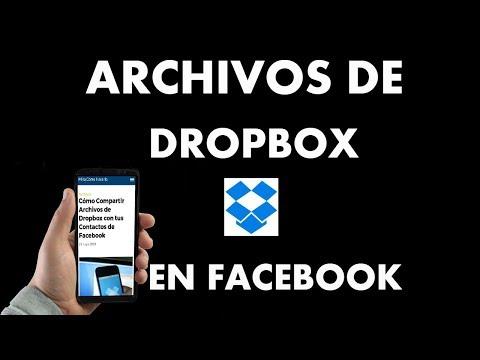 ¿Cómo Compartir Archivos de Dropbox con tus Contactos de Facebook?