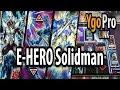 E-HERO Solidman (YgoPro) - Rip Goblindbergh! Enter new POWERHOUSE!!