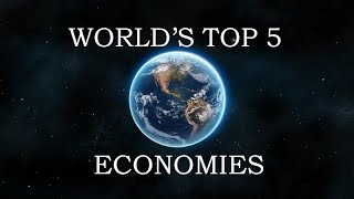 World's Top 5 Largest Economies 2014-2015