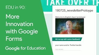 EDU in 90: More Innovation with Google Forms
