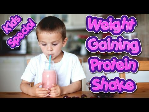 Weight Gaining Protein Shake For Toddlers  Healthy Weight Gain Tips And Recipes For Kids