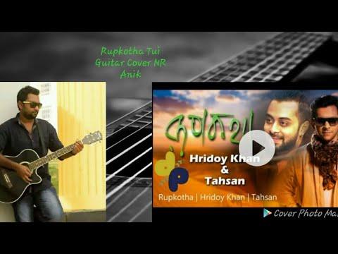 Rupkotha Tui To Amari Jodi Ekdin Hridoy Khan Tahsan Cover NR Anik