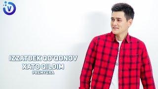 Izzatbek Qo'qonov - Xato qildim (Премьера музыка 2019)