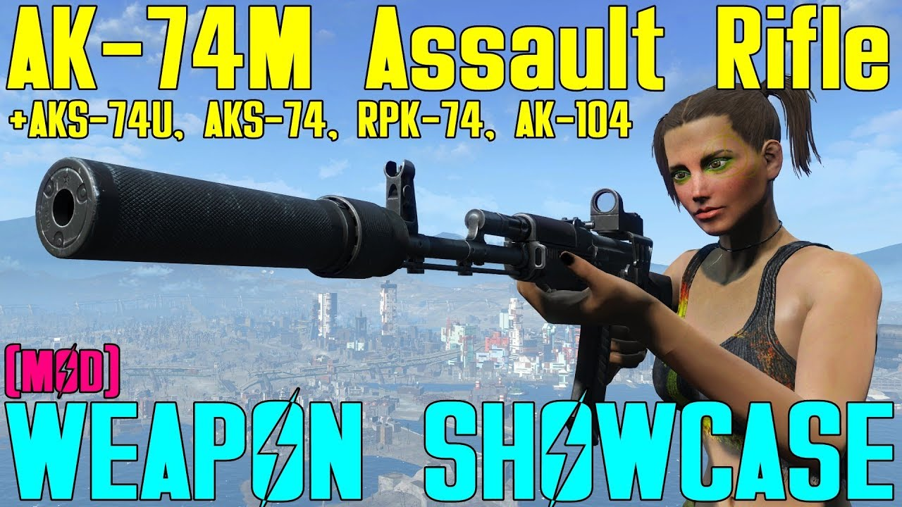 Fallout 4: Weapon Showcases: AK-74M Assault Rifle + Others (Mod)
