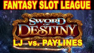🔴 FANTASY SLOT LEAGUE CHALLENGE. LJ vs PAYLINES ❤️ SWORD OF DESTINY