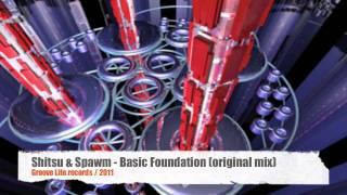 Shitsu & Spawm- Basic Foundation (original mix)