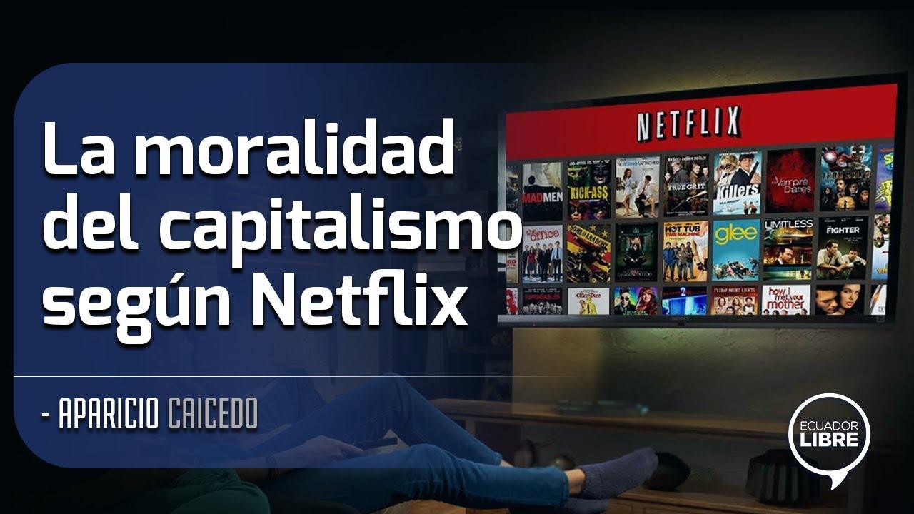 Aparicio Caicedo | La moralidad del capitalismo, según Netflix