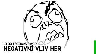 Hrej.cz Vidcast #52: Negativní vliv her