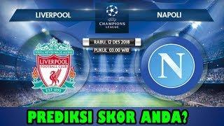 LIVERPOOL vs NAPOLI | Prediksi Liga Champions 12 Desember 2018 | Prediksi Skor Anda?