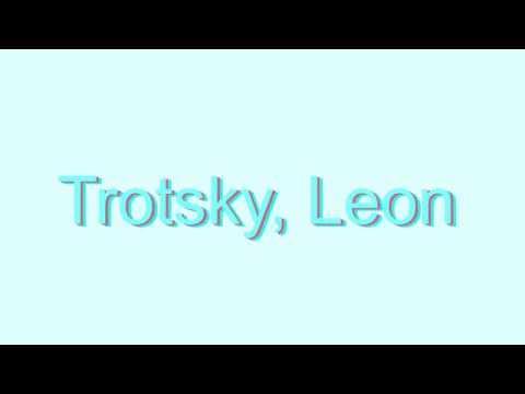 How to Pronounce Trotsky, Leon